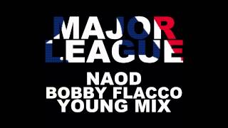 Major League - Bobby Flacco Feat. Naod n Young Mix **DOWNLOAD**