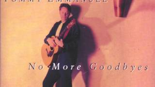 TOMMY EMMANUEL No more Goodbyes (New song on Youtube)