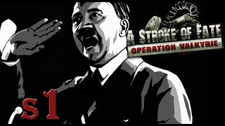 A Stroke of Fate: Operation Valkyrie (Let's Play)