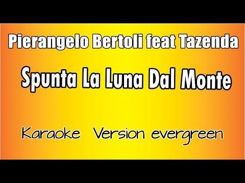 Pierangelo Bertoli Ft Tazenda - Spunta La Luna Dal Monte (versione Karaoke Academy Italia)