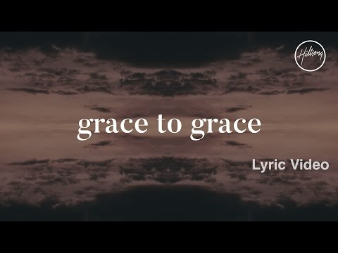 Grace To Grace Lyric   Hillsong Worship