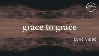 Download Grace To Grace Lyric Video - Hillsong Worship Mp3 and Videos