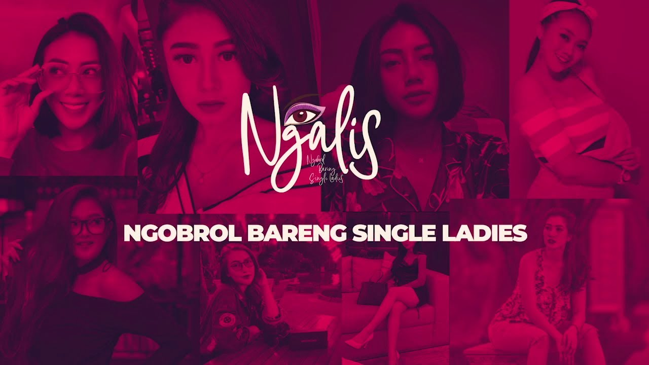 Ups! Single Ladies berani buka-bukaan! - Ngobrol bareng Single Ladies