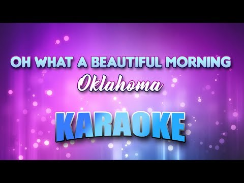 Oh What A Beautiful Morning - Oklahoma (Karaoke version with Lyrics)