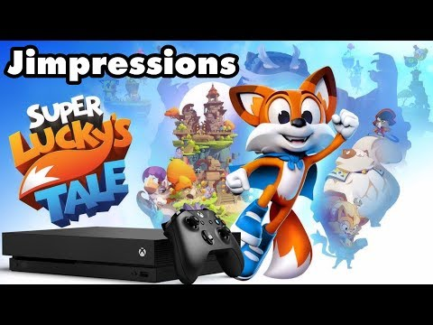 Super Lucky's Tale - Plus, Xbox One X Thoughts (Jimpressions)