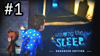 Among The Sleep - Enhanced Edition - First 27 Minutes Gameplay Walkthrough Part 1 (1080P/60FPS)