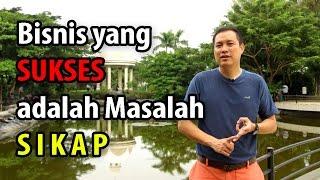 Download Video Bisnis yang Sukses adalah Masalah Sikap MP3 3GP MP4