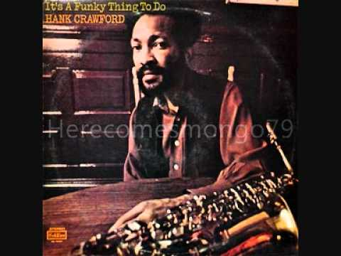 Jazz Funk - Hank Crawford - It's A Funky Thing To Do