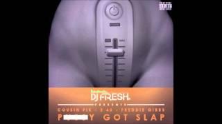 DJ Fresh ft Cousin Fik, Freddie Gibbs, E-40 - Pussy Got Slap [Download]