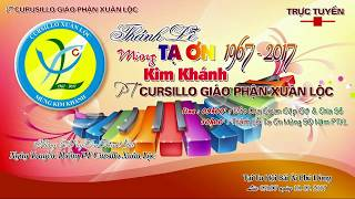 Thánh Lễ Tạ Ơn Mừng Kim Khánh PT Cursillo GP Xuân Lộc 1967   2017