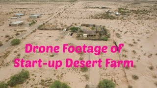DRONE footage of our start-up desert farm!