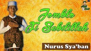 Sholawat Terbaru JOMBLO FII SABILILLAH - NURUS SYA 39 BAN SYUBBANUL MUSLIMIN pecinta habib hd.mp3