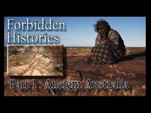 The Australian Ancients -  Forbidden Histories Series - Part 1 -