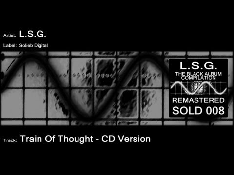 L.S.G. - Train of Thought (CD Version)