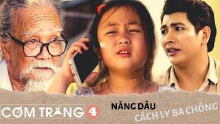 Nàng Dâu Cách Ly Ba Chồng Đến Kiệt Sức P4 | Phim Ngắn Tâm Lý Cảm Động | Cơm Trắng - Ngụy Minh Khang