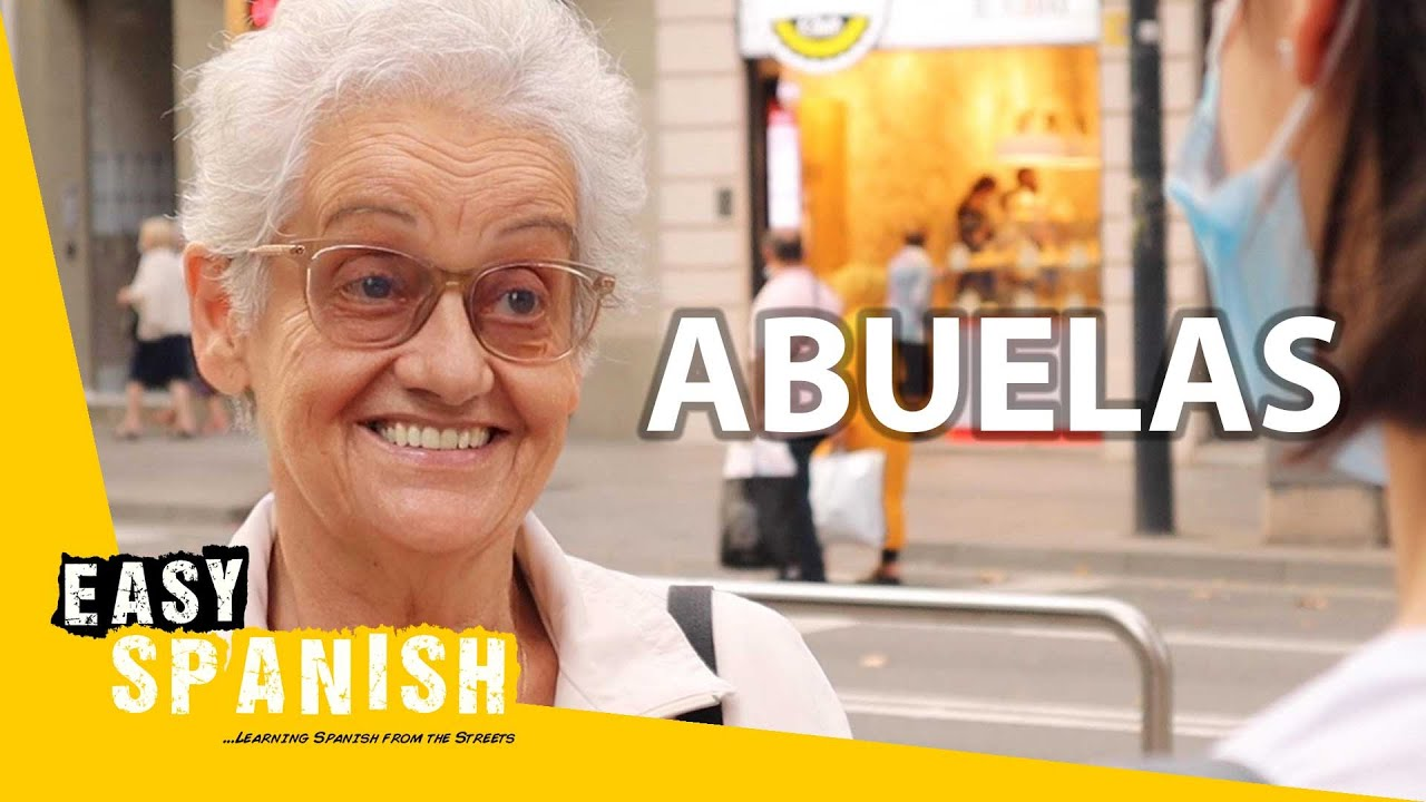 Grandmas in Spain, Mexico and Argentina: What Are They Like?   Easy Spanish 254