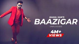 Download lagu Baazigar Unplugged Rahul Jain MP3