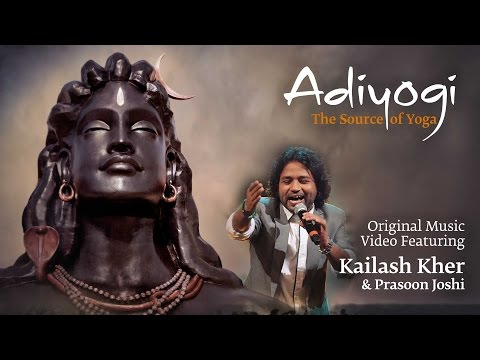 Adiyogi: The Source of Yoga - Original Music Video ft. Kailash Kher & Prasoon Joshi