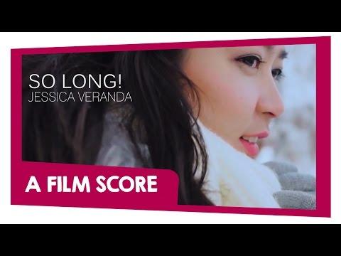 JKT48 - So Long! (A Film Score) Starring: Jessica Veranda