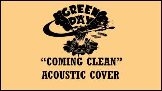 Green Day - Coming Clean (Acoustic Cover)