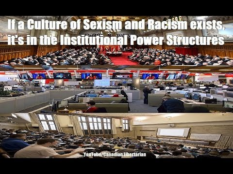 If a Culture of Sexism and Racism exists, it's in the Institutional Power Structures