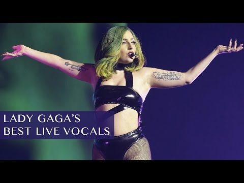 Lady Gaga's Best Live Vocals