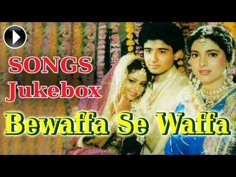 Bewaffa Se Waffa - Full Song Jukebox - Vivek Mushran, Juhi Chawla & Nagma.