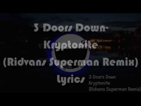 3 Doors Down - Kryptonite(Ridvans Superman Remix) Lyrics