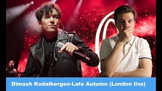 REACTS to DIMASH- Late Autumn (London live) (ENG SUB)