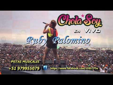 Chola Soy - Ruby Palomino  - Pista Karaoke