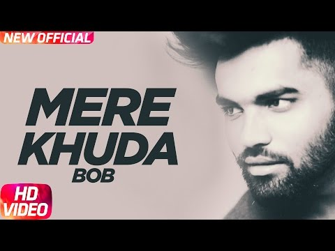 Mere Khuda ( Full Audio Song ) | Bob | Latest Punjabi Audio Song 2017 | Speed Records