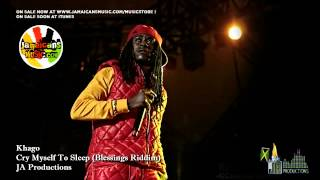 Khago - Cry Myself To Sleep (Blessings Riddim)