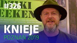 Darz Bór odc 326 - Knieje Poznań 2019
