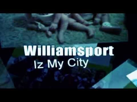 "Williamsport Iz My City  ""Official Video"""