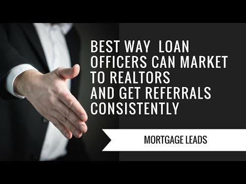 How MORTGAGE BROKERS AND LOAN OFFICERS Can Market To Realtors And Get Referrals Consistently