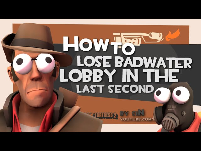 TF2: How to lose badwater lobby in the last second