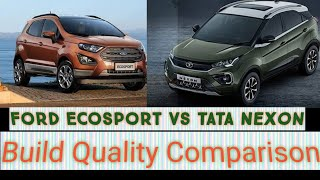Ford EcoSport Vs Tata Nexon.... Build Quality Comparison