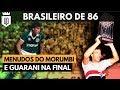 Brasileirão de 86: São Paulo campeão, jogão na final, viradas de mesa e polêmicas