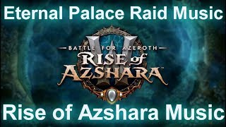 Eternal Palace Raid Music | Patch 8.2 Music | Battle for Azeroth Music