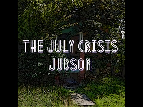 The July Crisis - Judson (Album Stream)