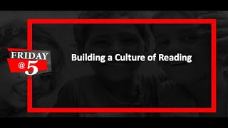 Friday@5: Building a Culture of Reading