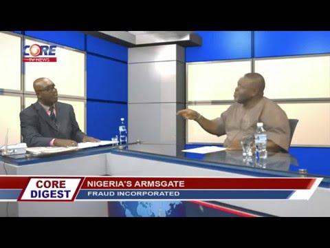 Core Digest: NIGERIA'S ARMSGATE with MOYO JAJI & ADEOLA SAMUEL OPEYEMI, 3rd December, 2015.