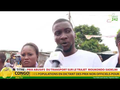 VÉRITÉ : Brazzaville, prix du transport sur le trajet Moukondo-Sadelmi