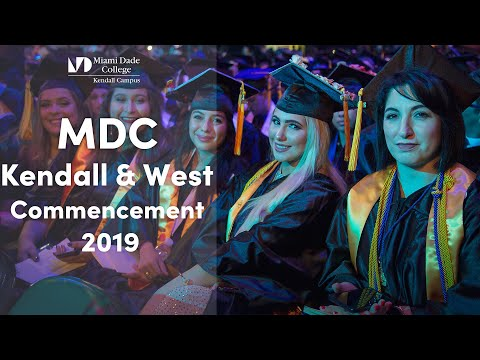 Miami Dade College Kendall And West Campuses Commencement Ceremony 2019