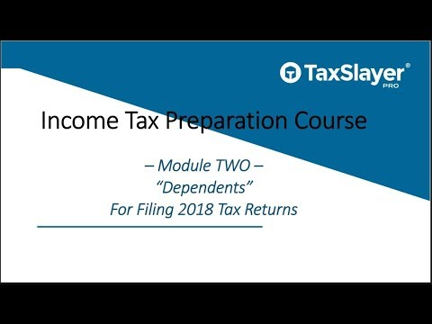 2018 Income Tax Preparation Course – Module Two – Dependents