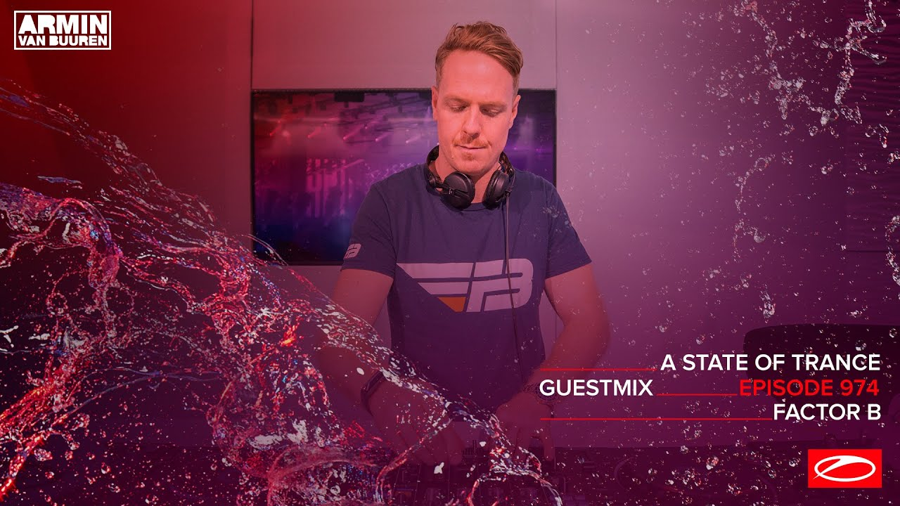 Factor B - A State Of Trance Episode 974 Guest Mix