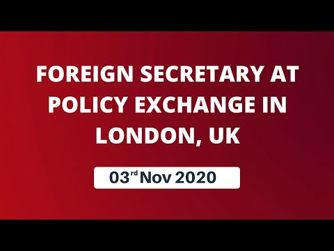 Foreign Secretary at Policy Exchange in London, UK (3rd November 2020)