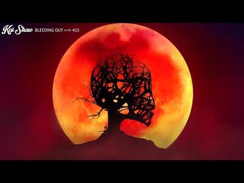 Kai Straw - Bleeding Out in the 415