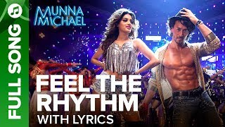 Feel The Rhythm - Full Song With Lyrics | Munna Michael | Tiger Shroff & Nidhhi Agerwal