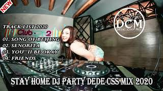 Download Mp3 Stay Home Dj Party Dede Css Mix Full Bass Terbaru 2020 Enjoy